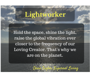 hold-the-space-shine-the-light-raise-the-global-vibration-ever-closer-to-the-frequency-of-our-loving-creator-thats-why-we-are-on-the-planet